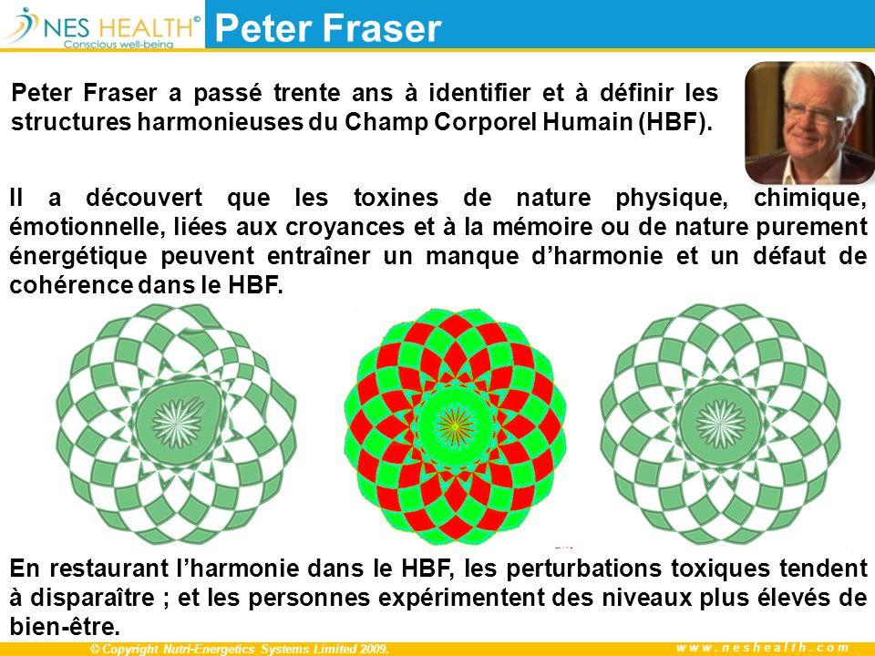 Peter Fraser Peter Fraser a passé trente ans à identifier et à définir les structures harmonieuses du Champ Corporel Humain (HBF).