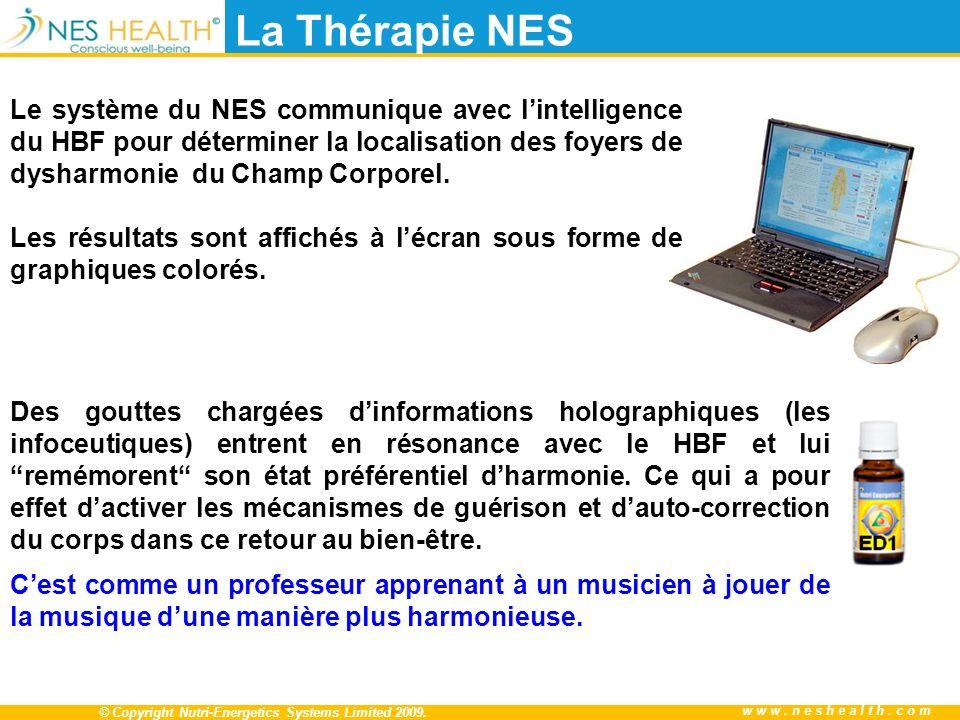 La Thérapie NES Le système du NES communique avec l'intelligence du HBF pour déterminer la localisation des foyers de dysharmonie du Champ Corporel.