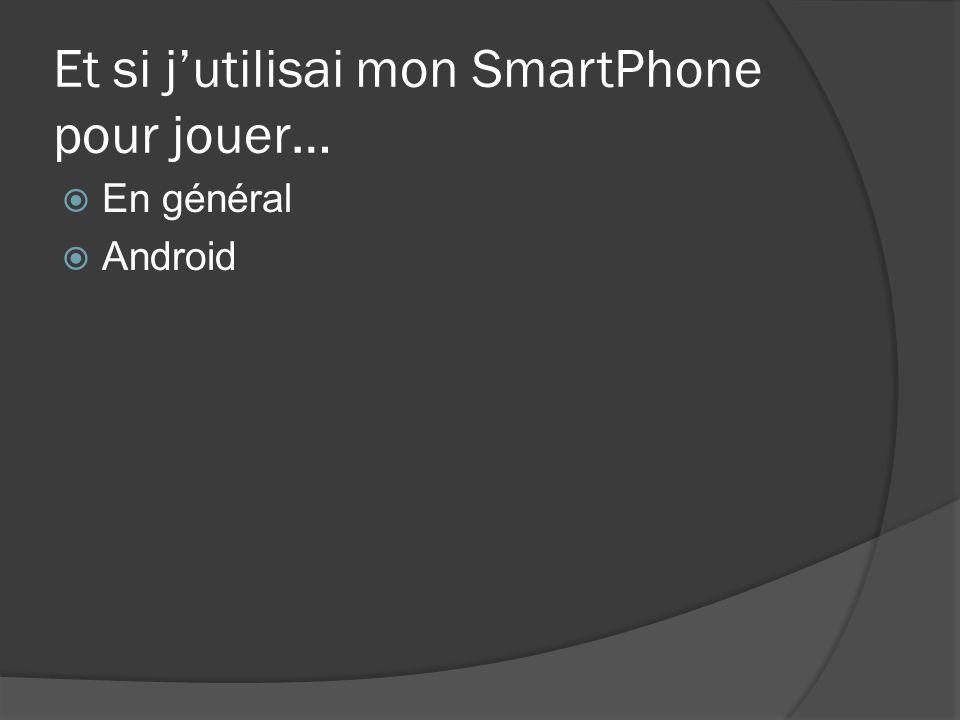 Et si j'utilisai mon SmartPhone pour jouer…