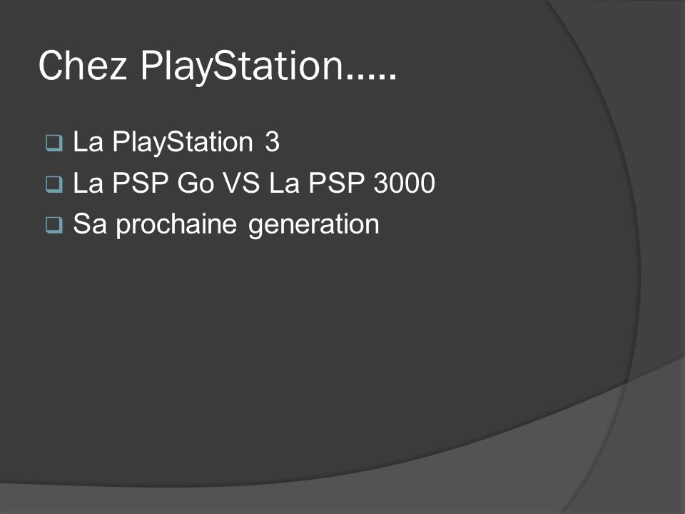 Chez PlayStation….. La PlayStation 3 La PSP Go VS La PSP 3000