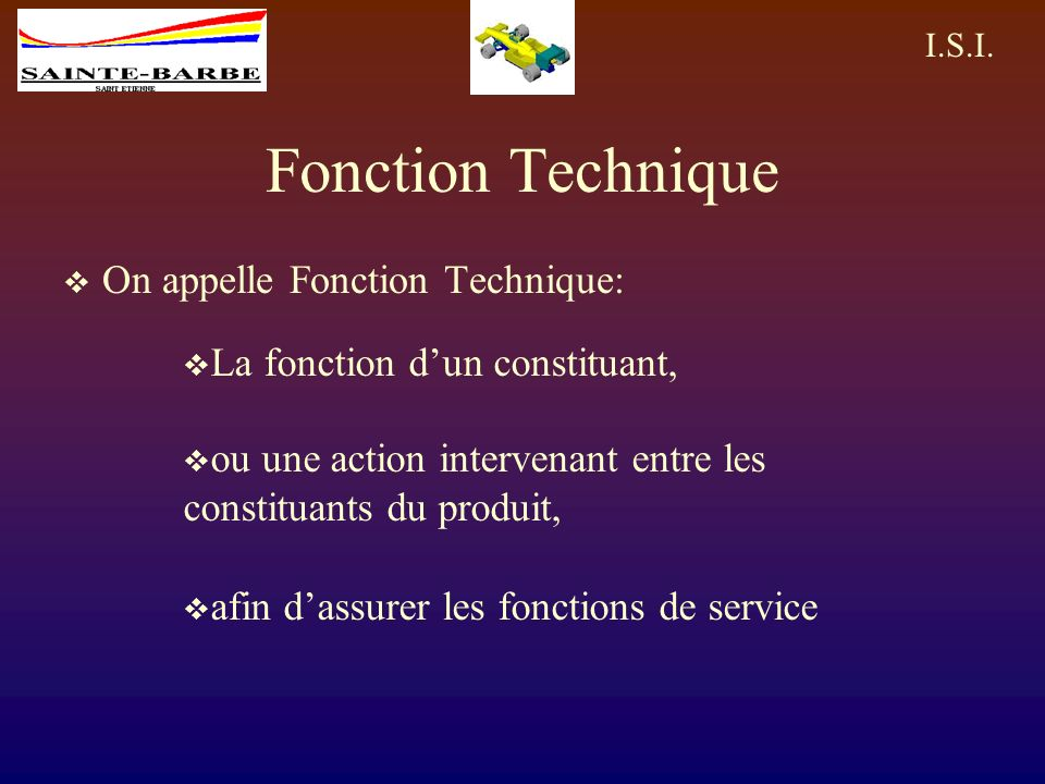 Fonction Technique On appelle Fonction Technique: