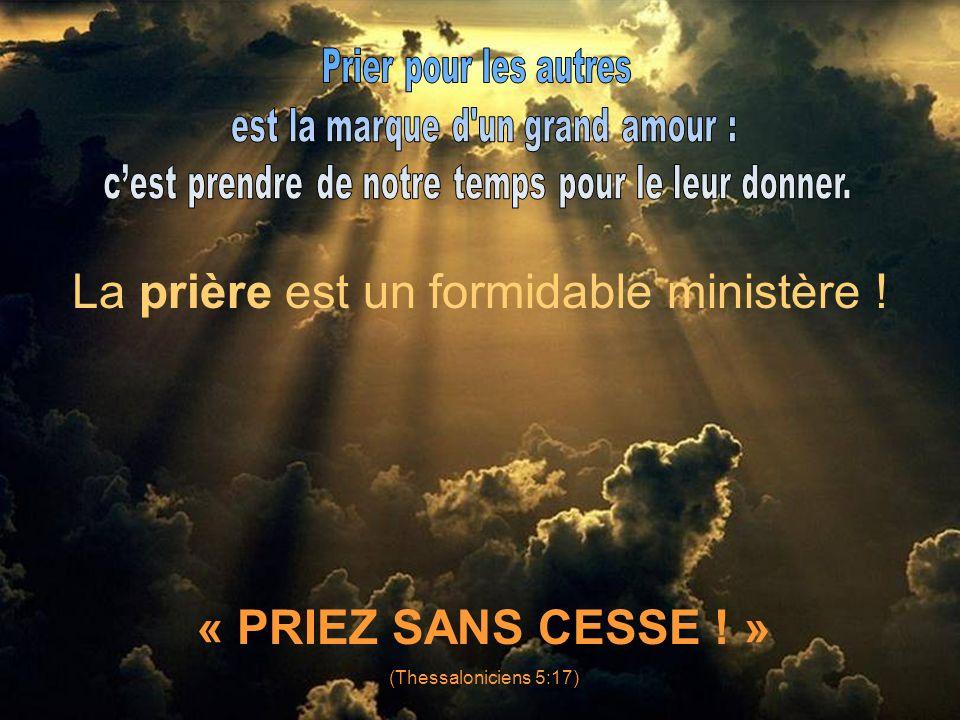 La prière est un formidable ministère !