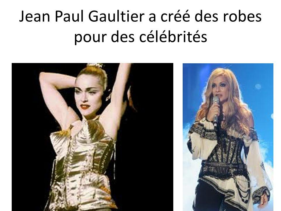 Jean Paul Gaultier a créé des robes pour des célébrités