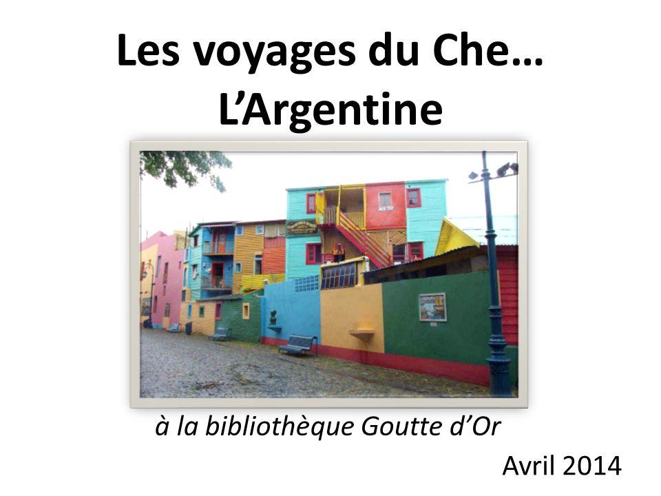 Les voyages du Che… L'Argentine