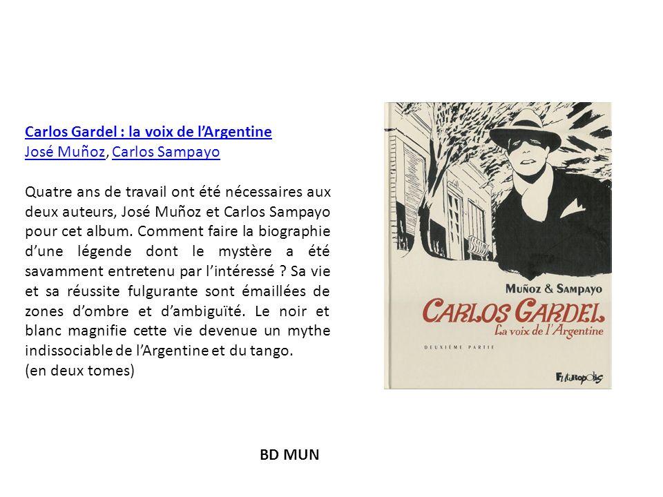 Carlos Gardel : la voix de l'Argentine