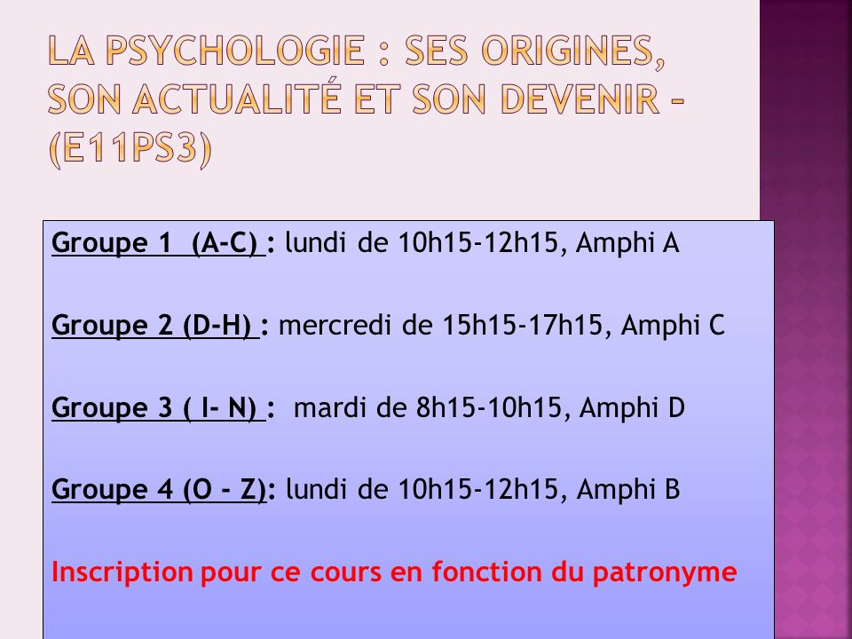 La Psychologie : ses origines, son actualité et son devenir – (E11PS3)