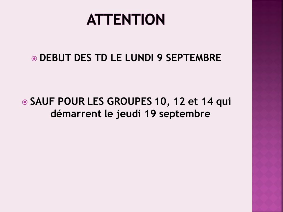 ATTENTION DEBUT DES TD LE LUNDI 9 SEPTEMBRE