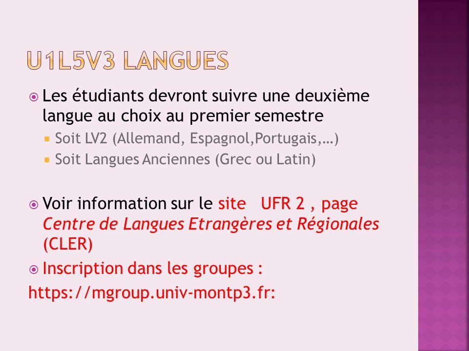 U1L5V3 LANGUES Les étudiants devront suivre une deuxième langue au choix au premier semestre. Soit LV2 (Allemand, Espagnol,Portugais,…)