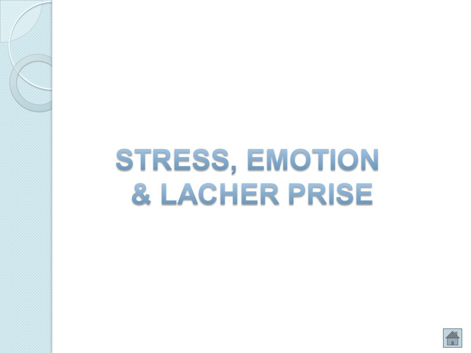 STRESS, EMOTION & LACHER PRISE