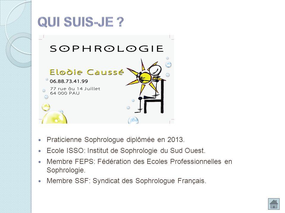 QUI SUIS-JE Praticienne Sophrologue diplômée en 2013.
