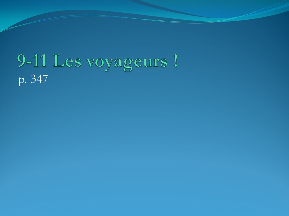 9-11 Les voyageurs ! p. 347