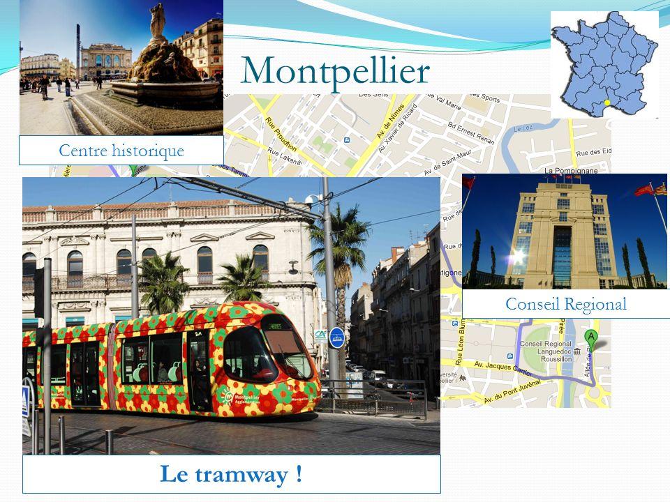Montpellier Centre historique Conseil Regional Le tramway !