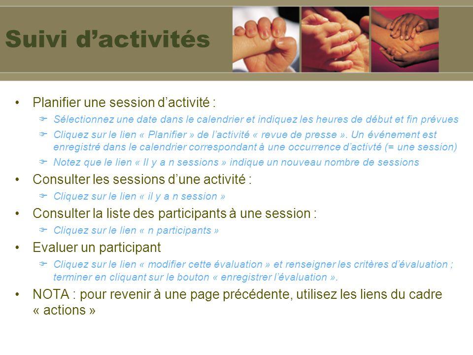 Suivi d'activités Planifier une session d'activité :