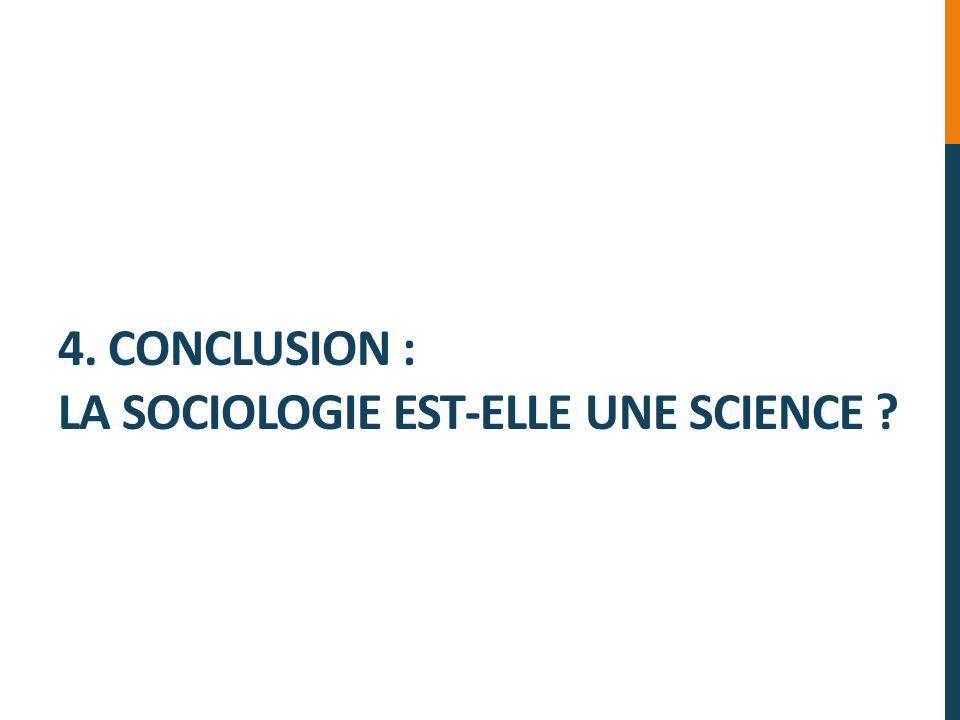 4. Conclusion : La sociologie est-elle une science