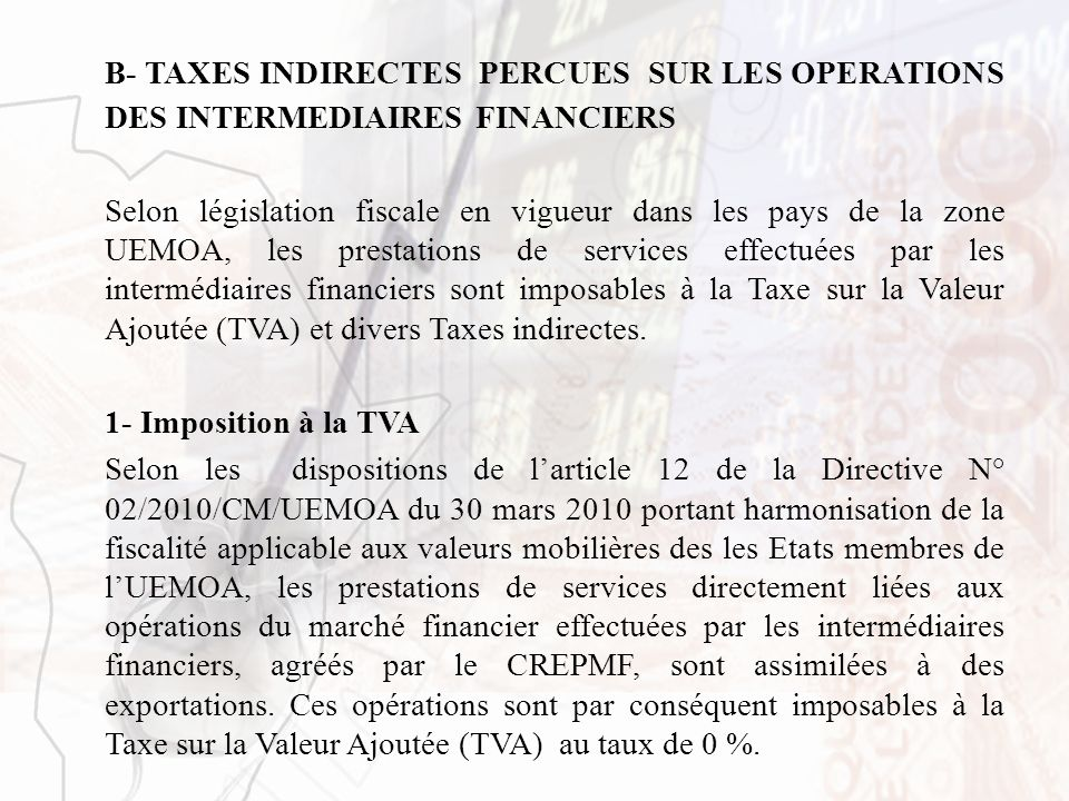 B- TAXES INDIRECTES PERCUES SUR LES OPERATIONS DES INTERMEDIAIRES FINANCIERS