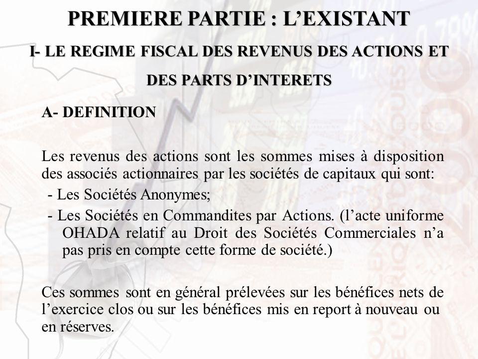 PREMIERE PARTIE : L'EXISTANT I- LE REGIME FISCAL DES REVENUS DES ACTIONS ET DES PARTS D'INTERETS