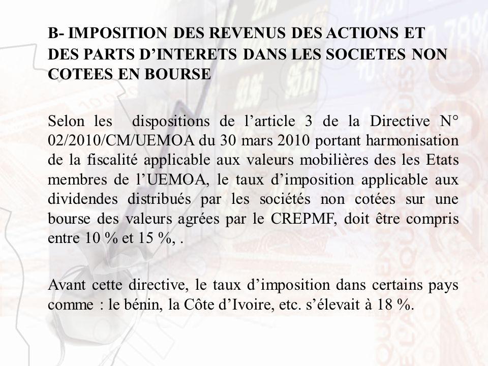 B- IMPOSITION DES REVENUS DES ACTIONS ET DES PARTS D'INTERETS DANS LES SOCIETES NON COTEES EN BOURSE