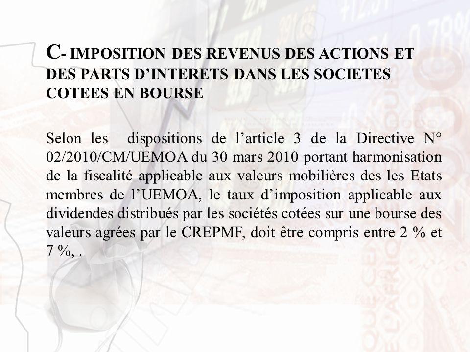 C- IMPOSITION DES REVENUS DES ACTIONS ET DES PARTS D'INTERETS DANS LES SOCIETES COTEES EN BOURSE