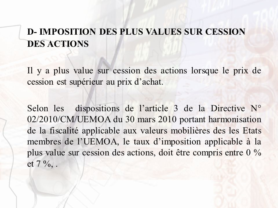 D- IMPOSITION DES PLUS VALUES SUR CESSION DES ACTIONS