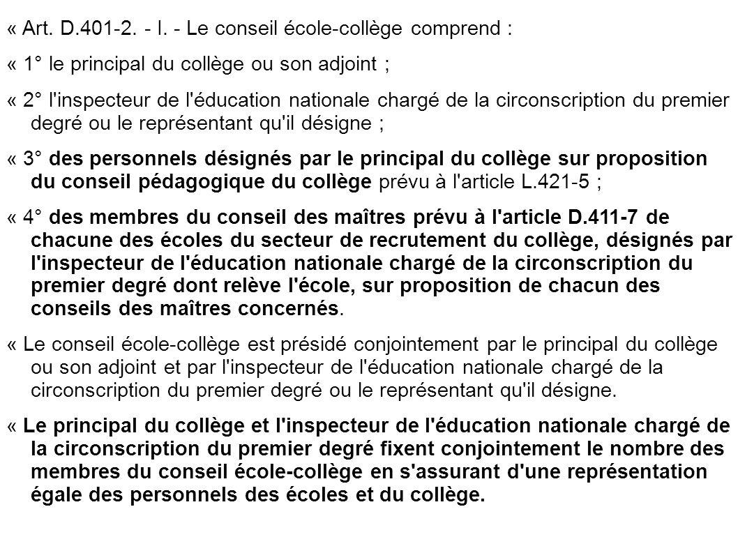 « Art. D.401-2. - I. - Le conseil école-collège comprend :
