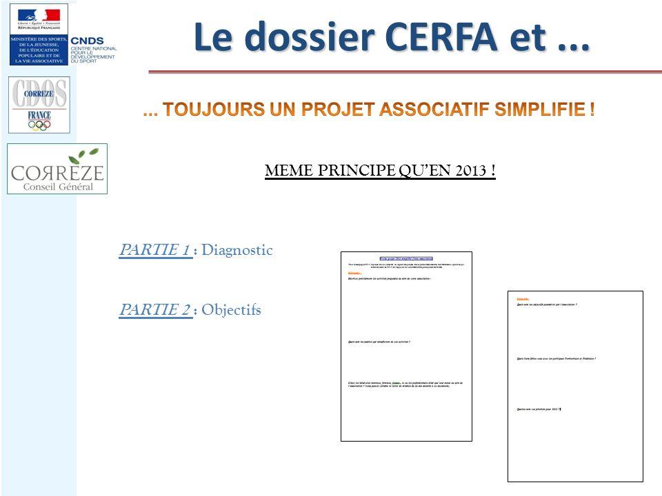 Le dossier CERFA et ... MEME PRINCIPE QU'EN 2013 !