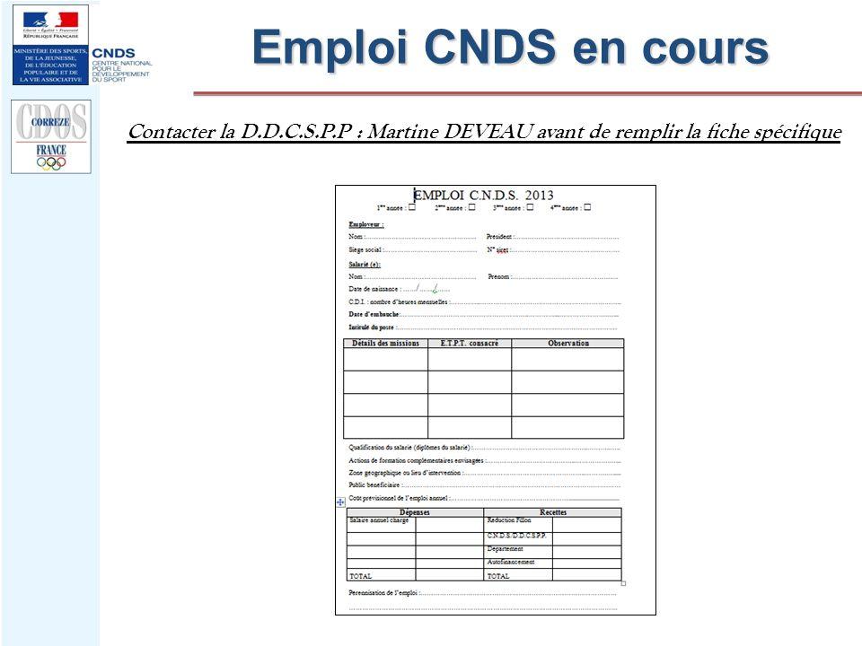 Emploi CNDS en cours Contacter la D.D.C.S.P.P : Martine DEVEAU avant de remplir la fiche spécifique.