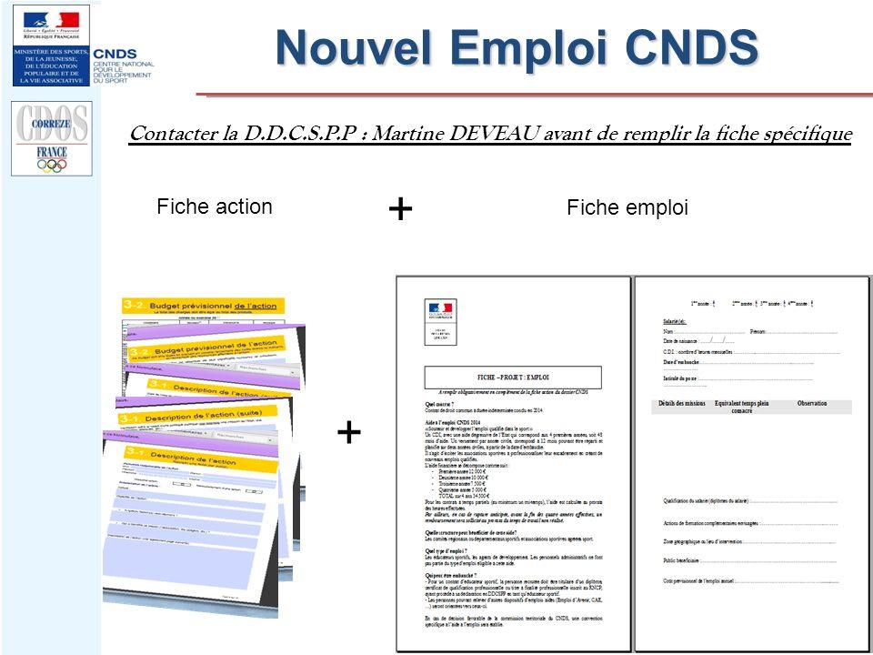 Nouvel Emploi CNDS Contacter la D.D.C.S.P.P : Martine DEVEAU avant de remplir la fiche spécifique. +