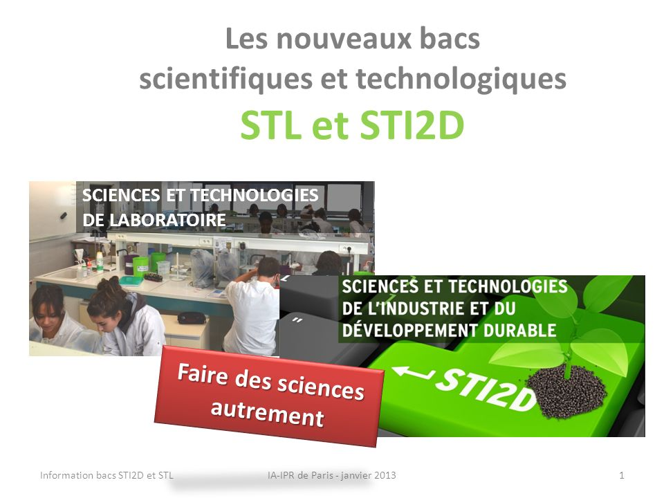 Les nouveaux bacs scientifiques et technologiques STL et STI2D