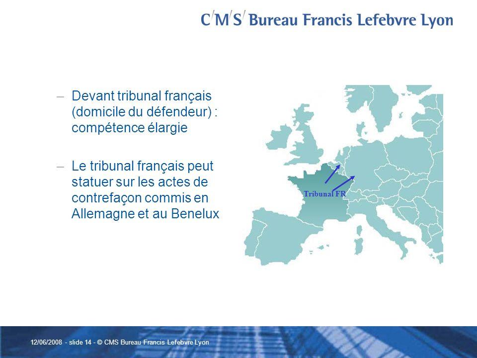Devant tribunal français (domicile du défendeur) : compétence élargie