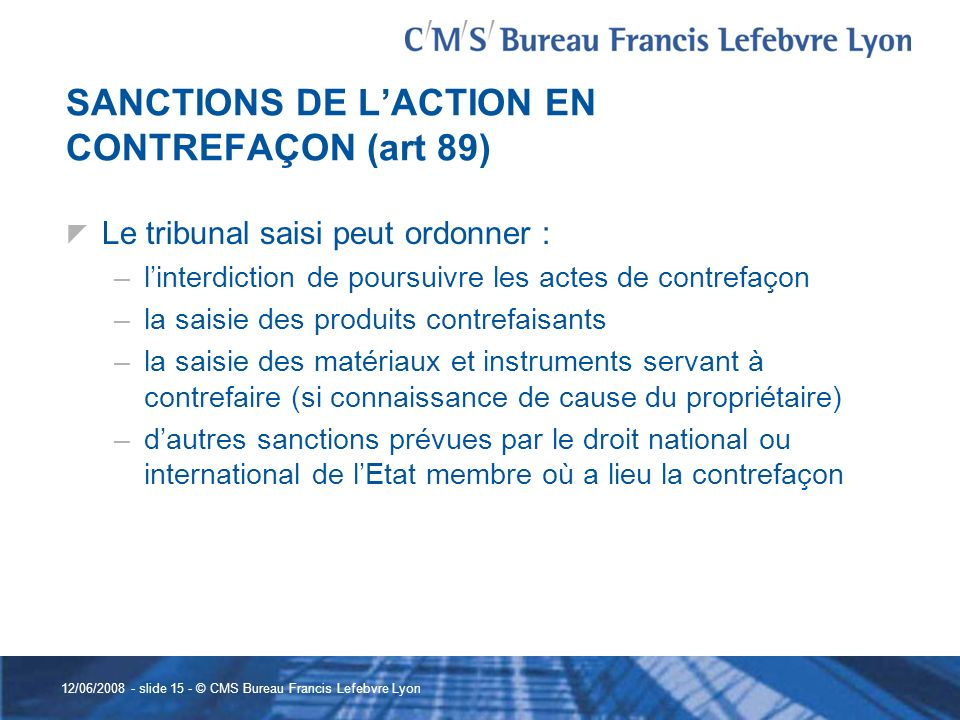 SANCTIONS DE L'ACTION EN CONTREFAÇON (art 89)