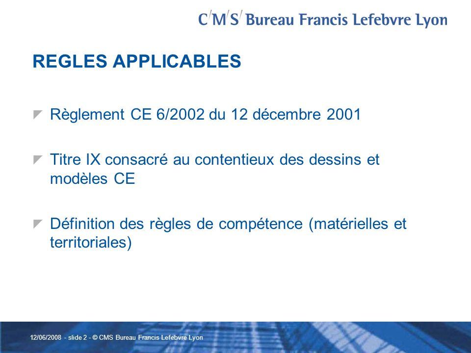 REGLES APPLICABLES Règlement CE 6/2002 du 12 décembre 2001