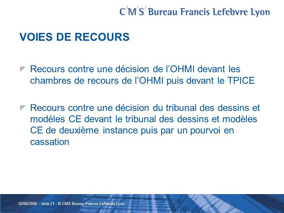 VOIES DE RECOURS Recours contre une décision de l'OHMI devant les chambres de recours de l'OHMI puis devant le TPICE.