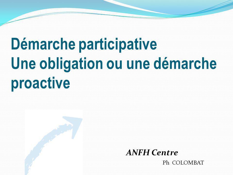 Démarche participative Une obligation ou une démarche proactive