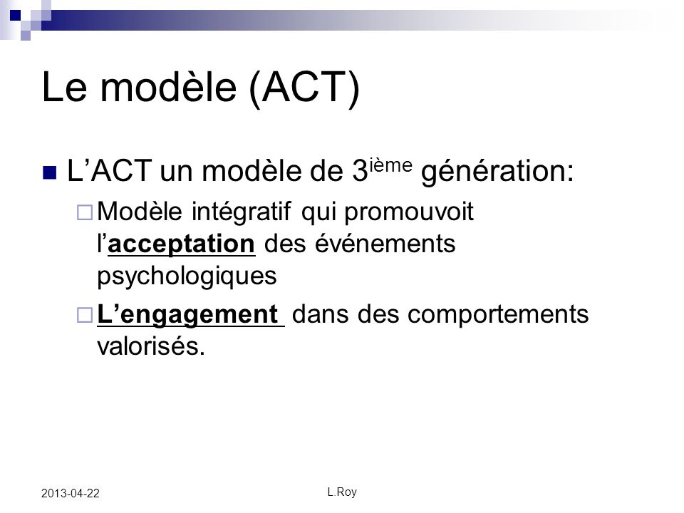 Le modèle (ACT) L'ACT un modèle de 3ième génération: