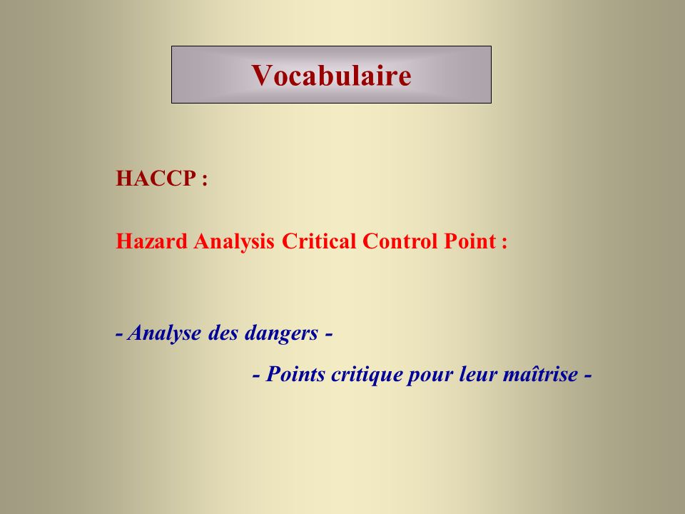 Vocabulaire HACCP : Hazard Analysis Critical Control Point :