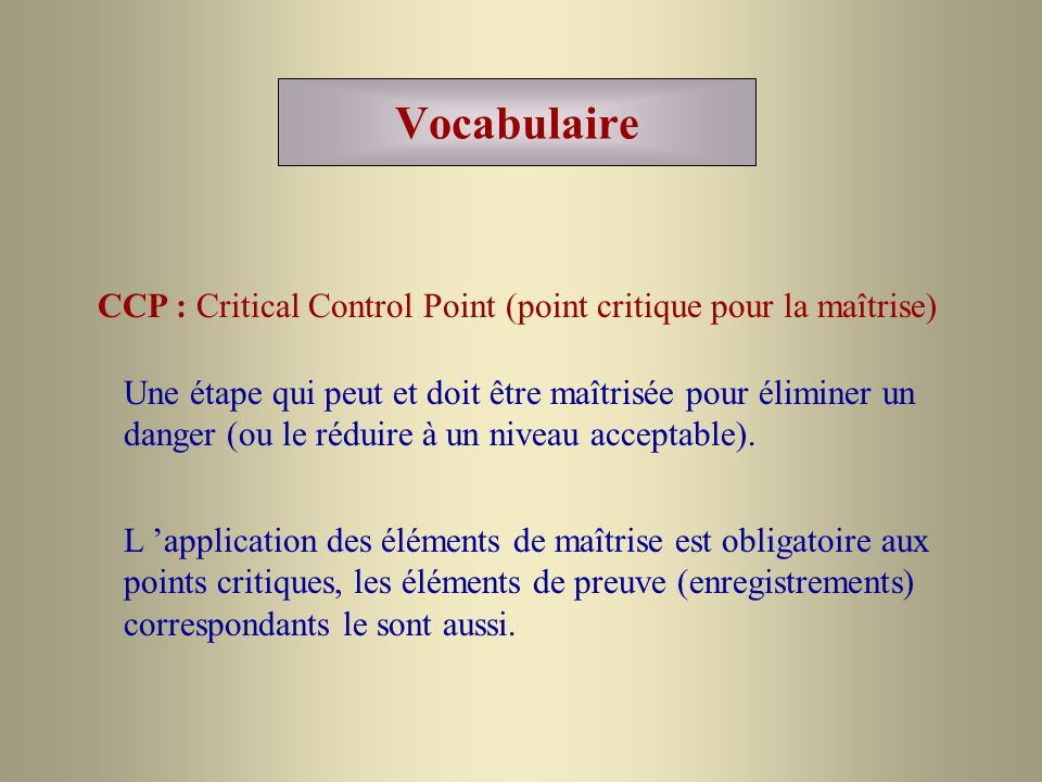 Vocabulaire CCP : Critical Control Point (point critique pour la maîtrise)