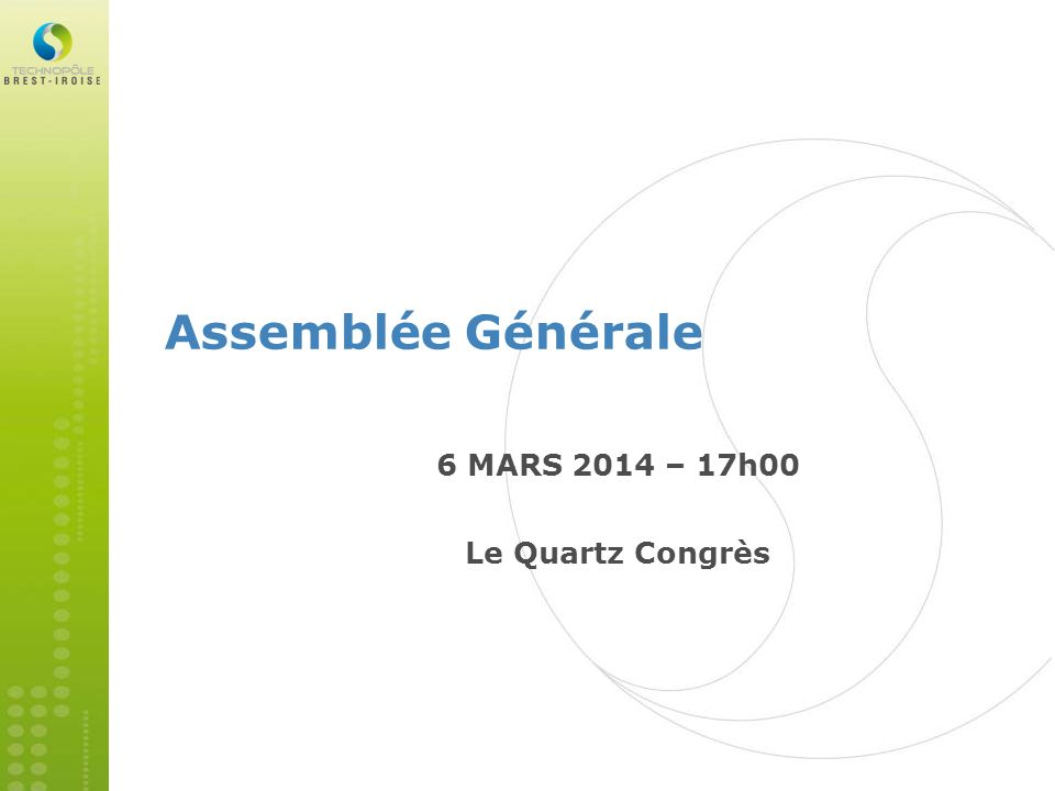 6 MARS 2014 – 17h00 Le Quartz Congrès