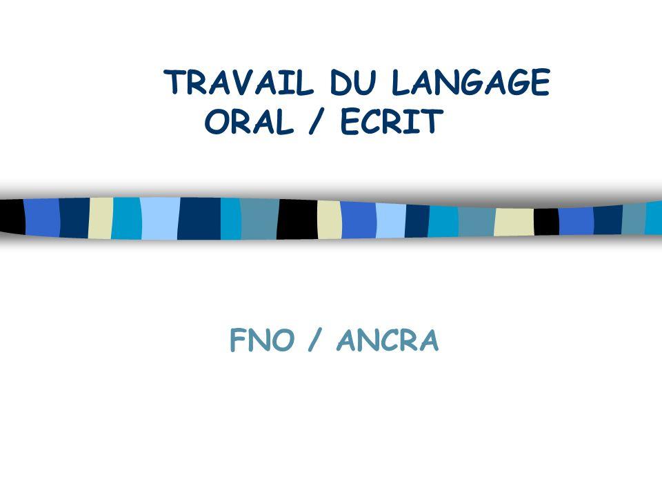 TRAVAIL DU LANGAGE ORAL / ECRIT