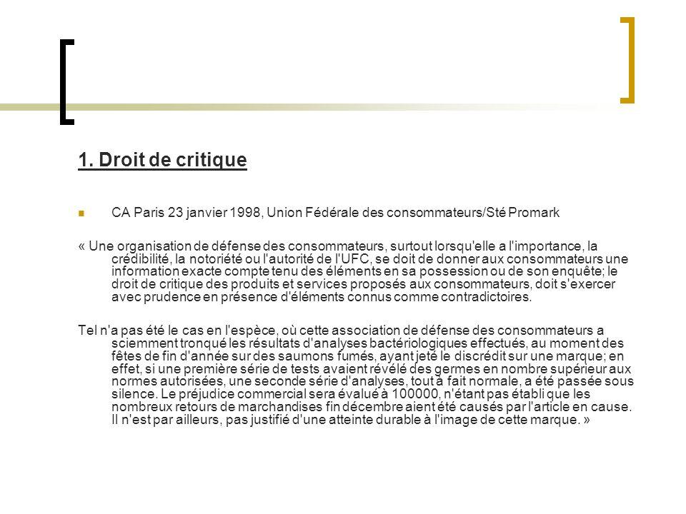1. Droit de critique CA Paris 23 janvier 1998, Union Fédérale des consommateurs/Sté Promark.