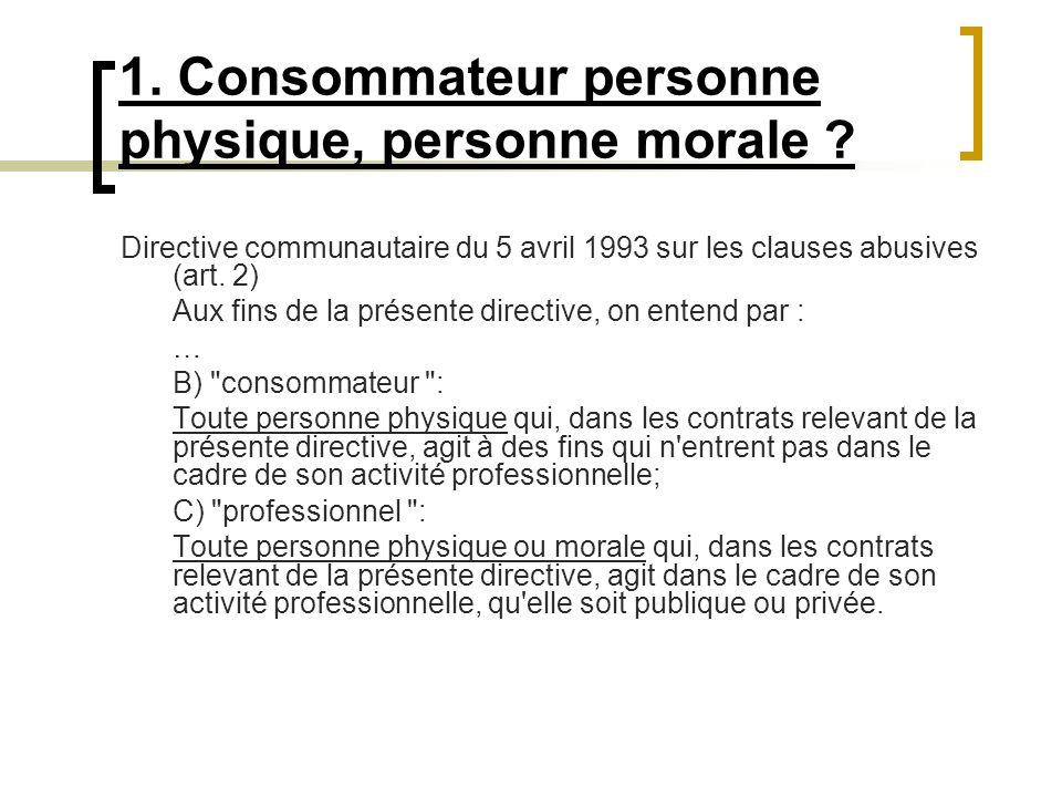 1. Consommateur personne physique, personne morale