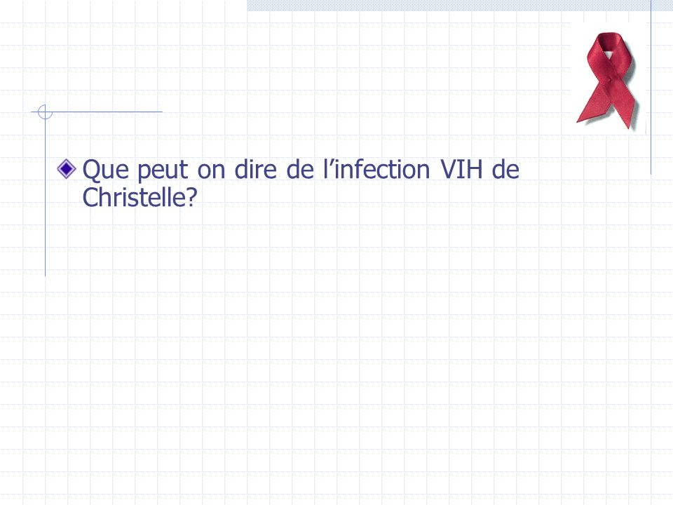 Que peut on dire de l'infection VIH de Christelle