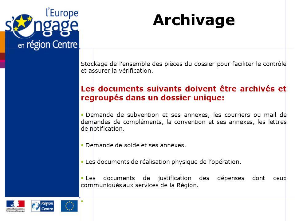 Archivage Stockage de l'ensemble des pièces du dossier pour faciliter le contrôle et assurer la vérification.