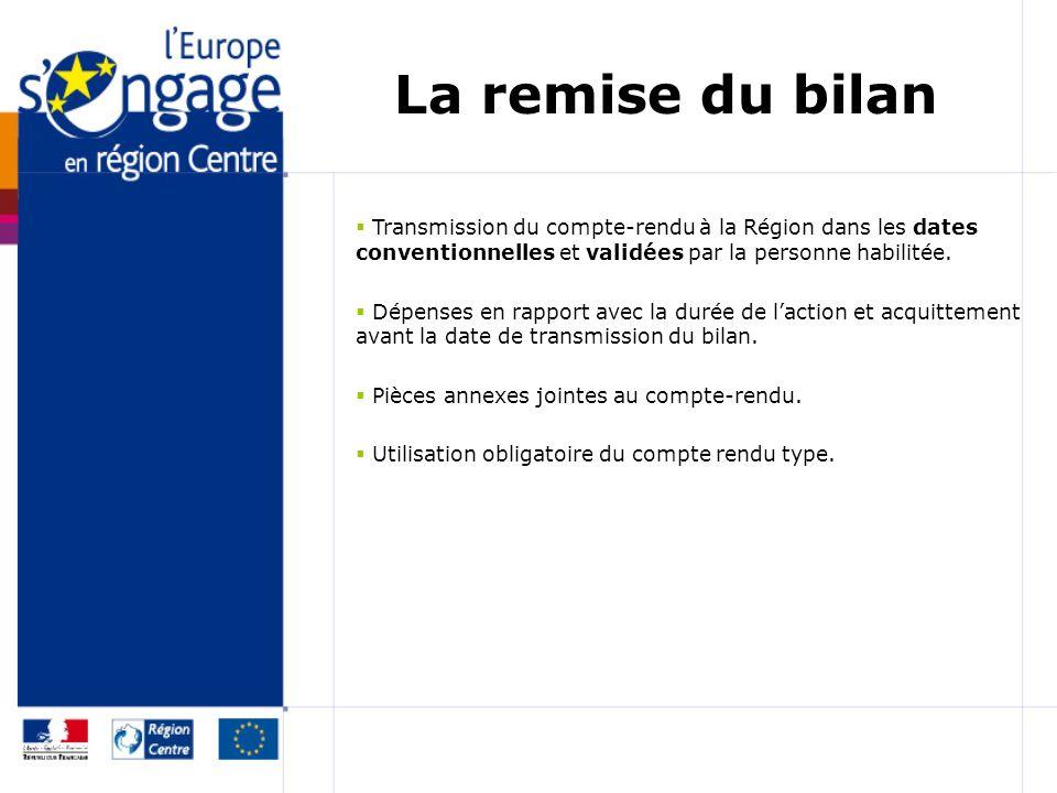La remise du bilan Transmission du compte-rendu à la Région dans les dates conventionnelles et validées par la personne habilitée.