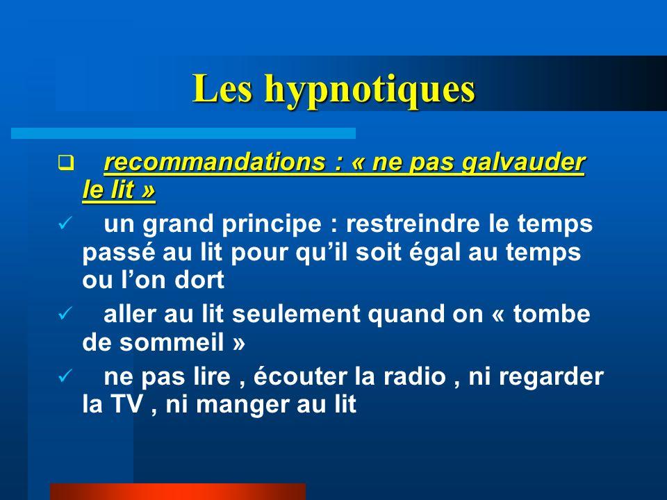 Les hypnotiques recommandations : « ne pas galvauder le lit »