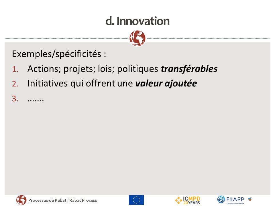 d. Innovation Exemples/spécificités :