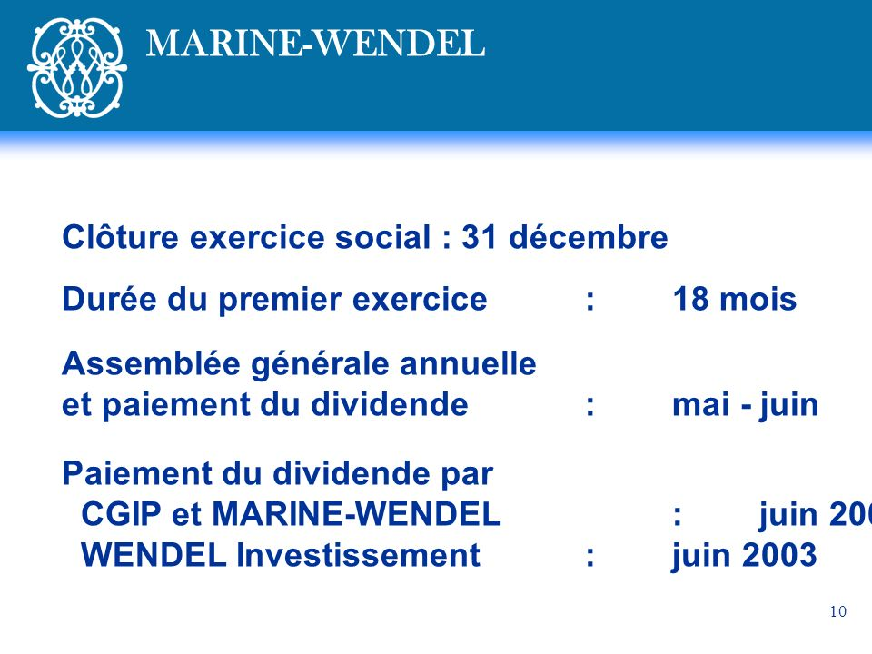 MARINE-WENDEL Clôture exercice social : 31 décembre