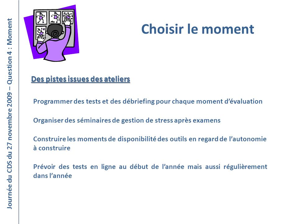 Journée du CDS du 27 novembre 2009 – Question 4 : Moment