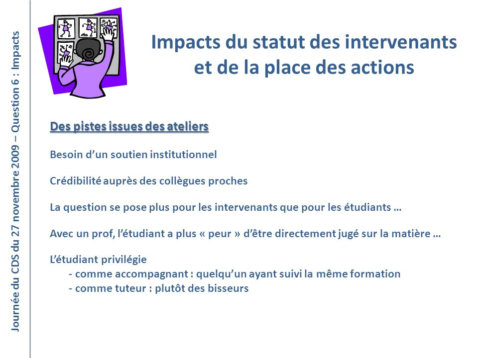 Impacts du statut des intervenants et de la place des actions
