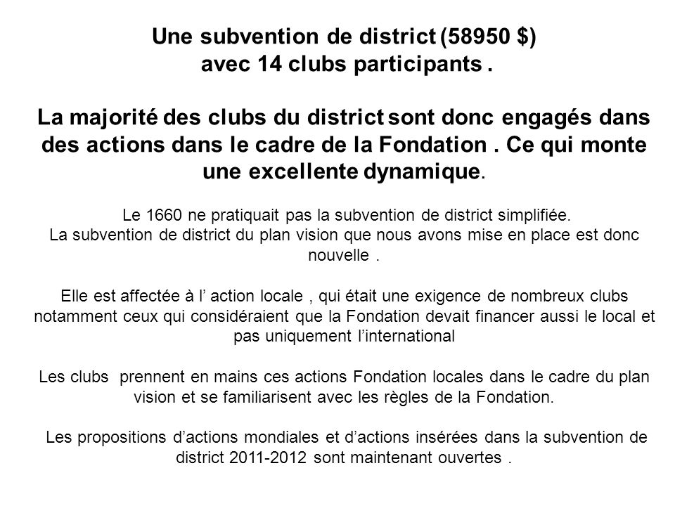 Une subvention de district (58950 $) avec 14 clubs participants .