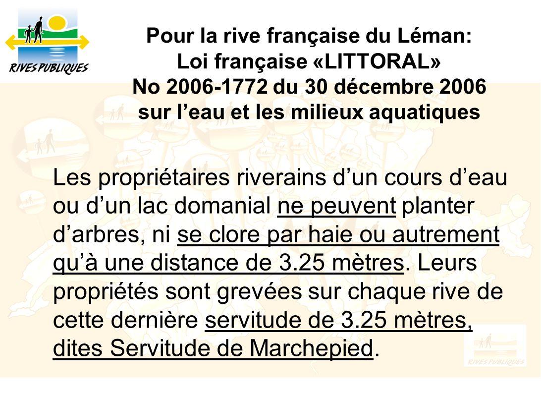 Pour la rive française du Léman: Loi française «LITTORAL» No 2006-1772 du 30 décembre 2006 sur l'eau et les milieux aquatiques